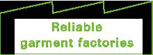 Reliable garment factories
