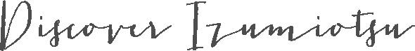 DISCOVER IZUMIOTSU